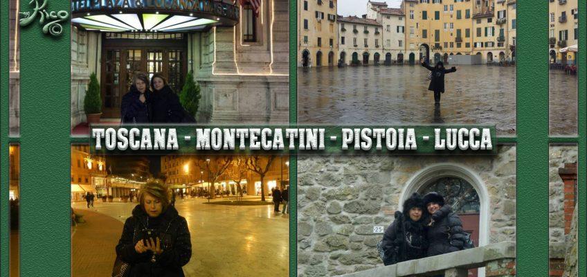 Un San Valentino in Toscana: Montecatini, Pistoia e Lucca.