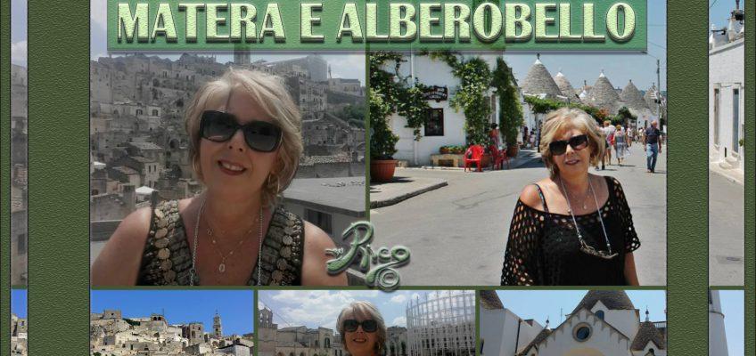 Matera i suoi Sassi e Trulli di Alberobello.