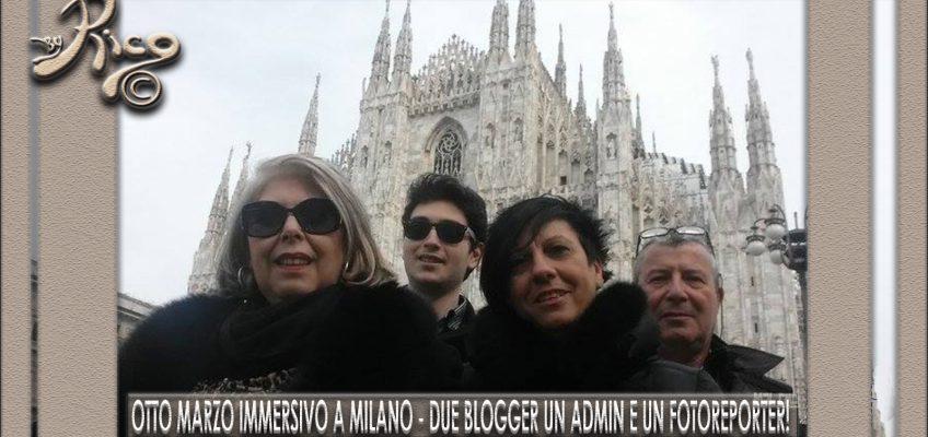 Otto Marzo Immersivo a Milano! Due Blogger, un Admin e un Fotoreporter.