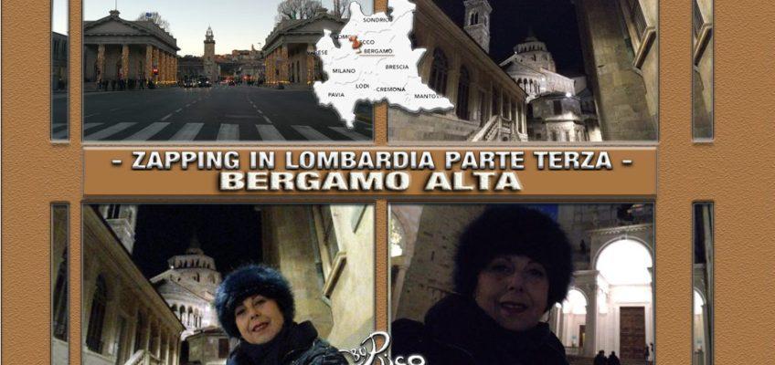 Zapping in Lombardia! Parte Terza – Bergamo Alta.