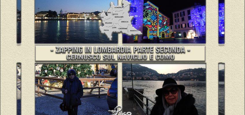 Zapping in Lombardia! Parte Seconda – Tour fra Cernusco sul Naviglio e ultimo dell'anno a Como.