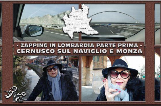 Zapping in Lombardia! Parte prima – Tour fra Cernusco sul Naviglio e Monza.