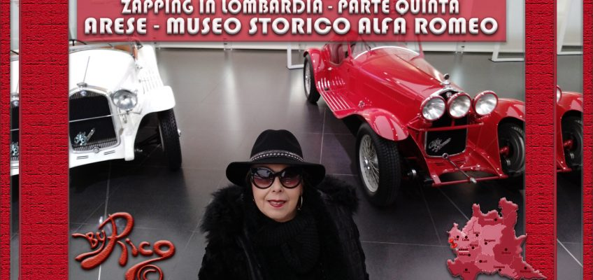 Zapping in Lombardia! Parte Quinta – Arese Museo Storico Alfa Romeo.