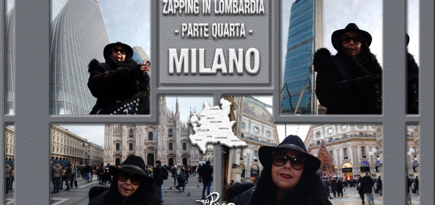 Zapping in Lombardia! Parte Quarta – Milano.