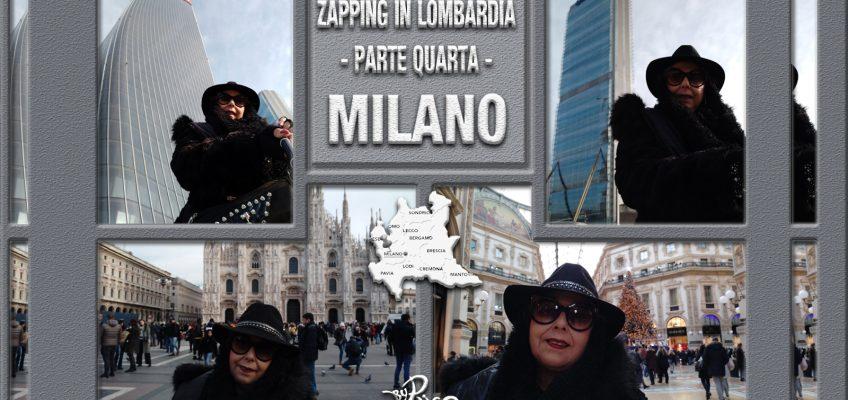 Zapping in Lombardia! Parte Quarta – Milano.