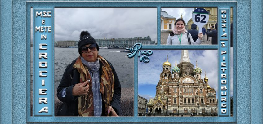 Un'altra meravigliosa crociera! Alla scoperta delle Capitali Baltiche – Parte terza Russia – San Pietroburgo.
